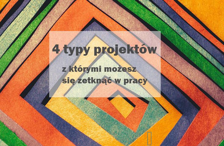 4 typy projektów